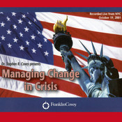 Managing Change in Crisis: Covey Live from NYC, by Stephen R. Covey