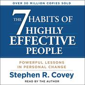The 7 Habits of Highly Effective People: Powerful Lessons in Personal Change, by Stephen R. Covey