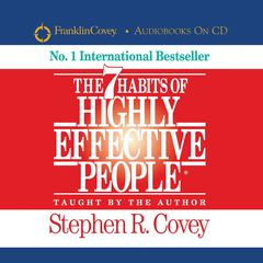 The 7 Habits Of Highly Effective People Audiobook, by Stephen R. Covey