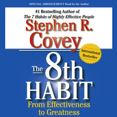 The 8th Habit: From Effectiveness to Greatness Audiobook, by Stephen R. Covey