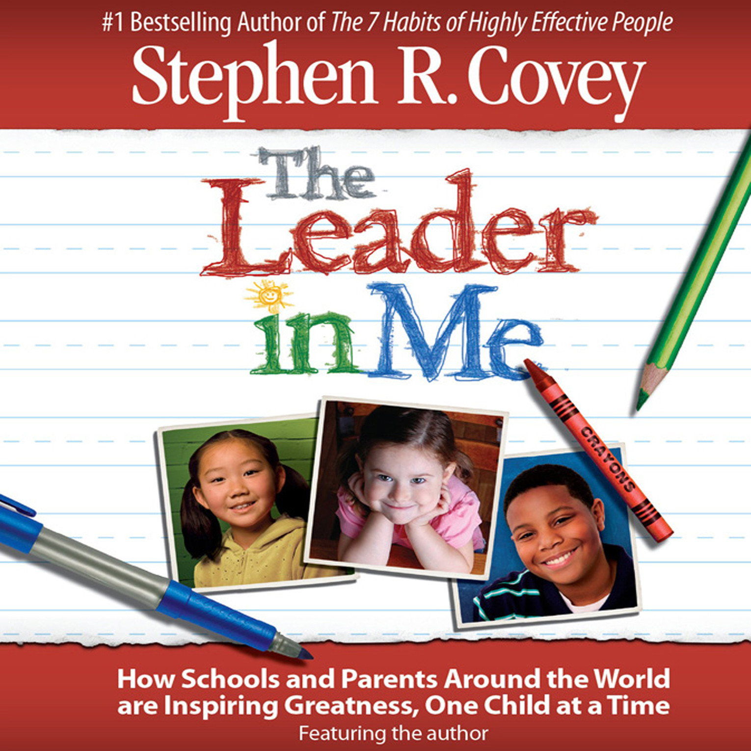 Printable The Leader in Me: How Schools and Parents Around the World Are Inspiring Greatness, One Child at a Time Audiobook Cover Art