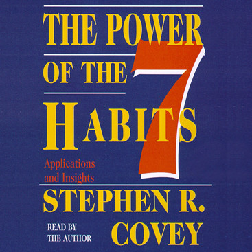 The Power of the 7 Habits (Abridged): Applications and Insights Audiobook, by Stephen R. Covey