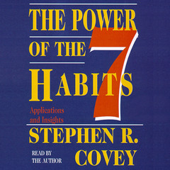 The Power of the 7 Habits: Applications and Insights Audiobook, by Stephen R. Covey