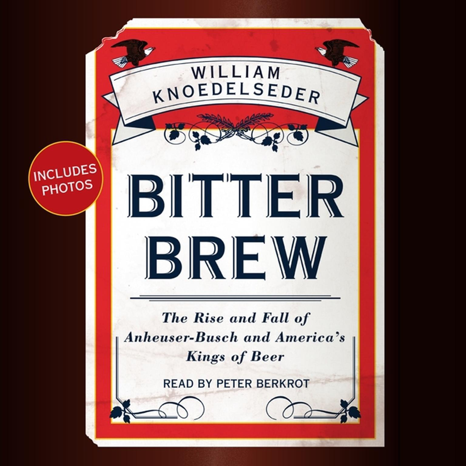 Printable Bitter Brew: The Rise and Fall of Anheuser-Busch and America's Kings of Beer Audiobook Cover Art