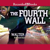 Fourth Wall, by Walter Jon Williams