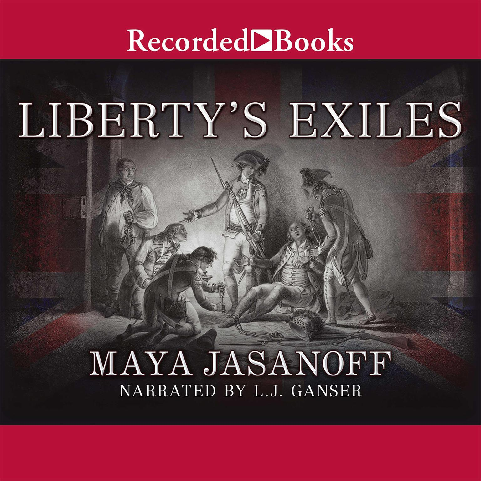 Printable Liberty's Exiles: American Loyalists in the Revolutionary World Audiobook Cover Art