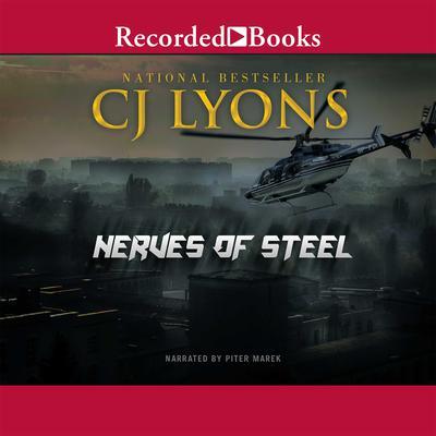 Nerves of Steel Audiobook, by C. J. Lyons