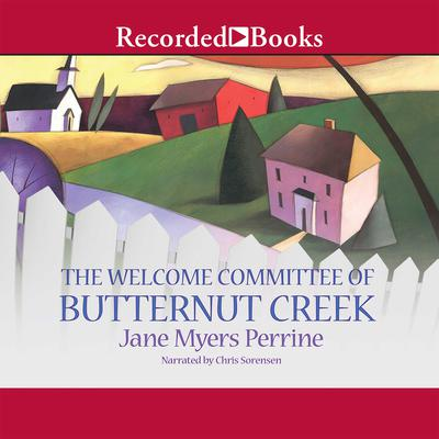 The Welcome Committee of Butternut Creek Audiobook, by Jane Myers Perrine