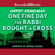 One Fine Day the Rabbi Bought a Cross, by Harry Kemelman
