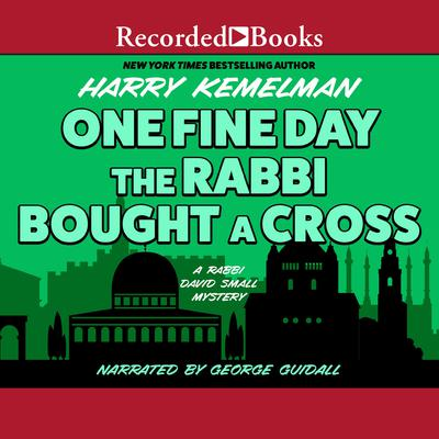 One Fine Day the Rabbi Bought a Cross Audiobook, by Harry Kemelman