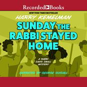 Sunday the Rabbi Stayed Home, by Harry Kemelman