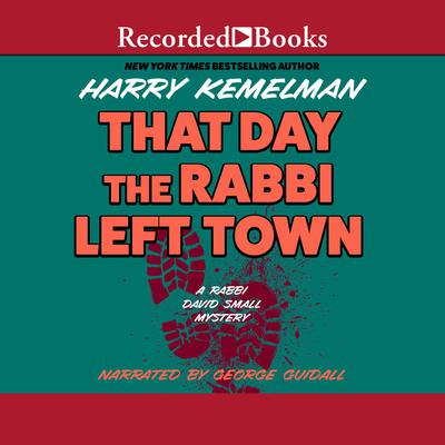 The Day the Rabbi Left Town Audiobook, by Harry Kemelman