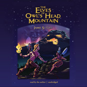 The Elves of Owl's Head Mountain, by Jamie Sutliff
