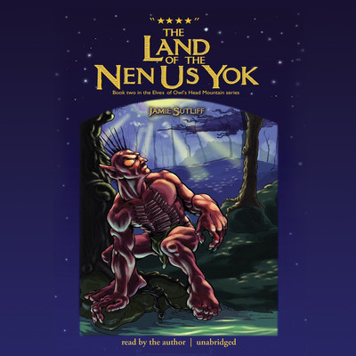 The Land of the Nen-Us-Yok Audiobook, by Jamie Sutliff