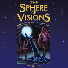 The Sphere of Visions Audiobook, by Jamie Sutliff