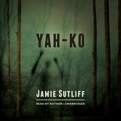 Yah-Ko Audiobook, by Jamie Sutliff