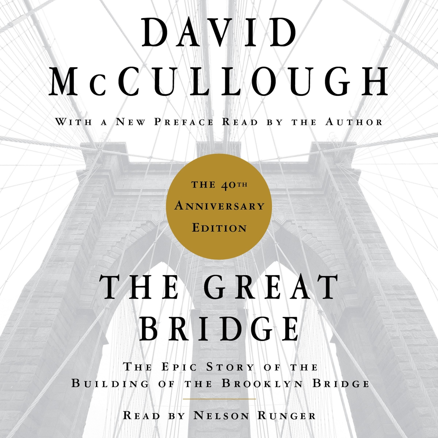 Printable The Great Bridge: The Epic Story of the Building of the Brooklyn Bridge Audiobook Cover Art