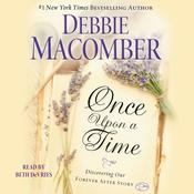 Once Upon a Time: Discovering Our Forever After Story Audiobook, by Debbie Macomber