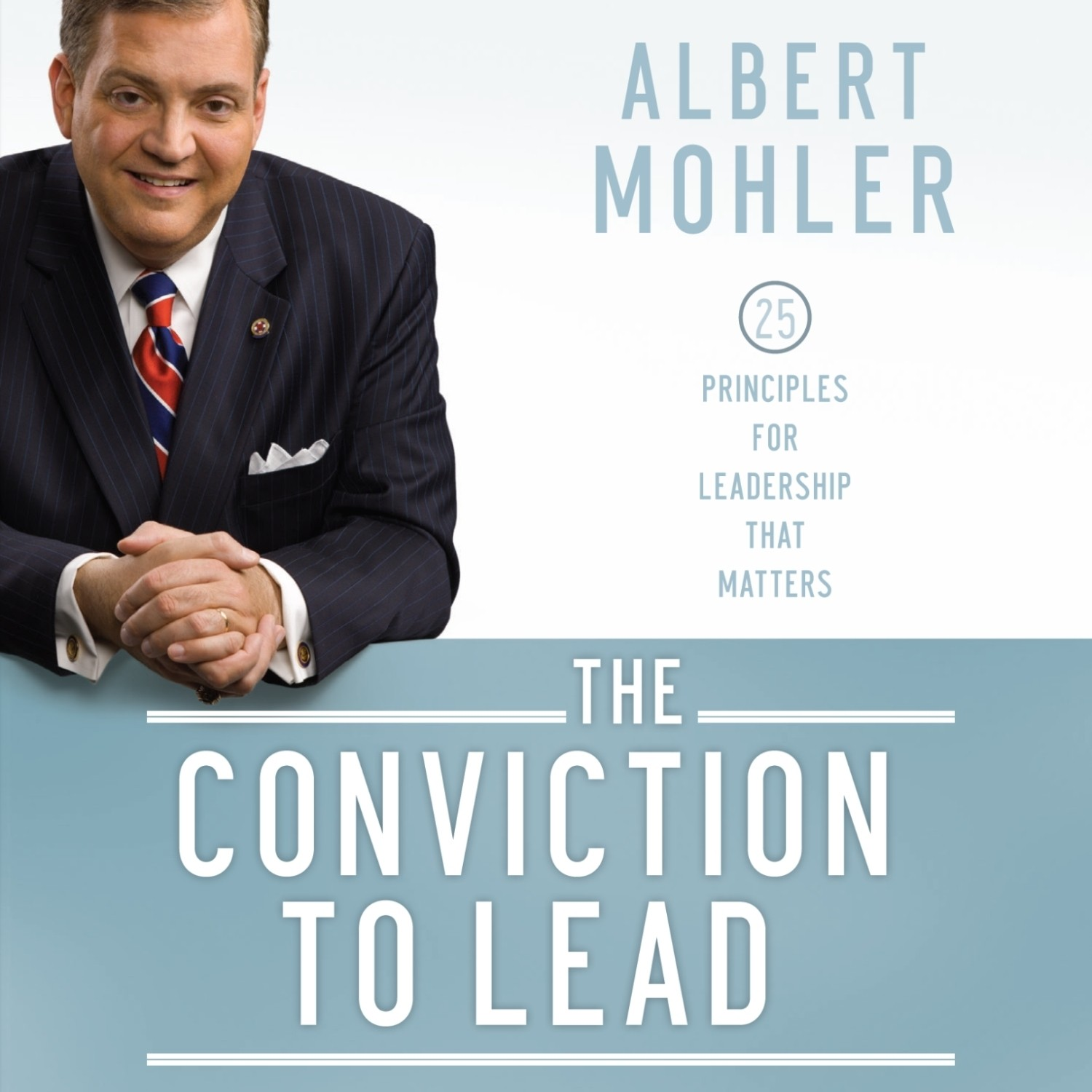 Printable The Conviction to Lead: 25 Principles for Leadership That Matters Audiobook Cover Art