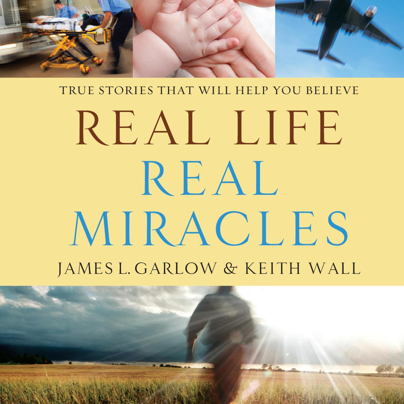 Printable Real Life, Real Miracles: True Stories That Will Help You Believe Audiobook Cover Art