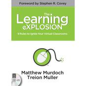 The Learning eXPLOSION: 9 Rules to Ignite Your Virtual Classrooms Audiobook, by Matthew Murdoch