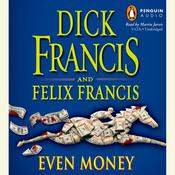 Even Money Audiobook, by Dick Francis, Felix Francis