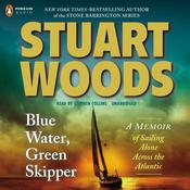 Blue Water, Green Skipper: A Memoir of Sailing Alone across the Atlantic, by Stuart Woods