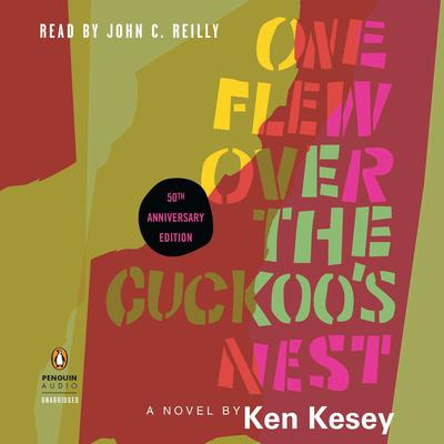One Flew Over the Cuckoos Nest: 50th Anniversary Edition Audiobook, by Ken Kesey