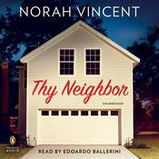 Thy Neighbor: A Novel Audiobook, by Norah Vincent