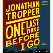 One Last Thing before I Go: A Novel, by Jonathan Tropper