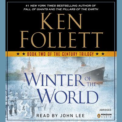 Winter of the World (Abridged): Book Two of the Century Trilogy Audiobook, by Ken Follett