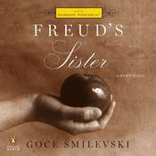 Freud's Sister: A Novel, by Goce Smilevski