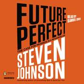 Future Perfect: The Case For Progress In A Networked Age Audiobook, by Steven Johnson