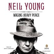 Waging Heavy Peace Audiobook, by Neil Young