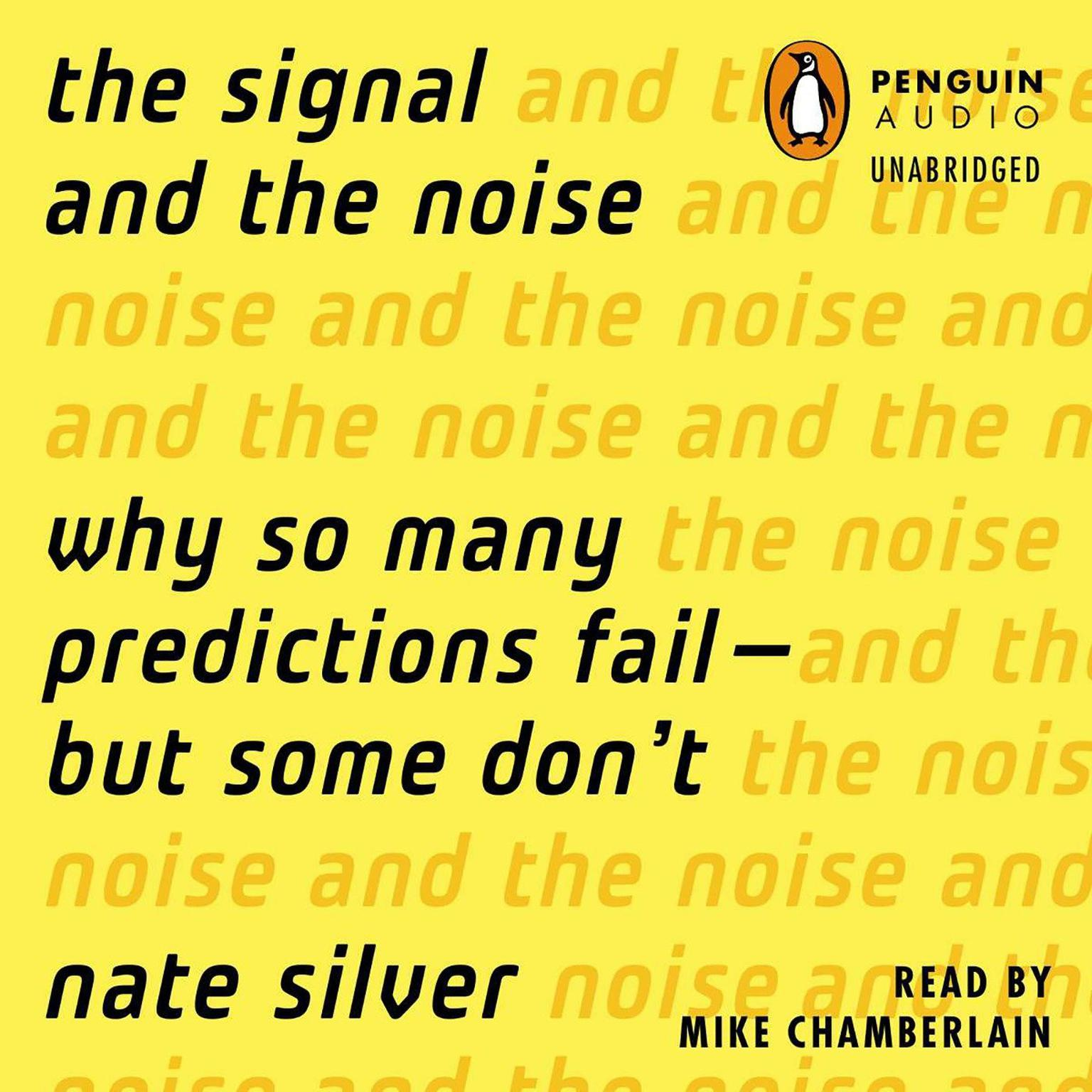 Printable The Signal and the Noise: Why So Many Predictions Fail-but Some Don't Audiobook Cover Art