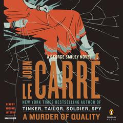A Murder of Quality: A George Smiley Novel Audiobook, by John le Carré