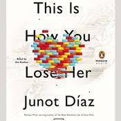 This Is How You Lose Her Audiobook, by Junot Díaz