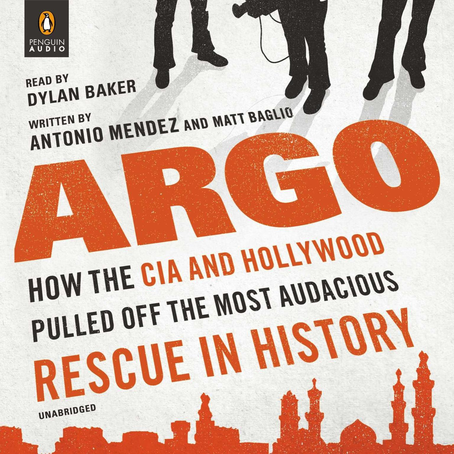 Printable Argo: How the CIA and Hollywood Pulled Off the Most Audacious Rescue in History Audiobook Cover Art
