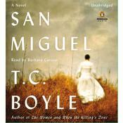 San Miguel Audiobook, by T. C. Boyle