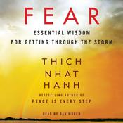 Fear: Essential Wisdom for Getting Through the Storm, by Thich Nhat Hanh