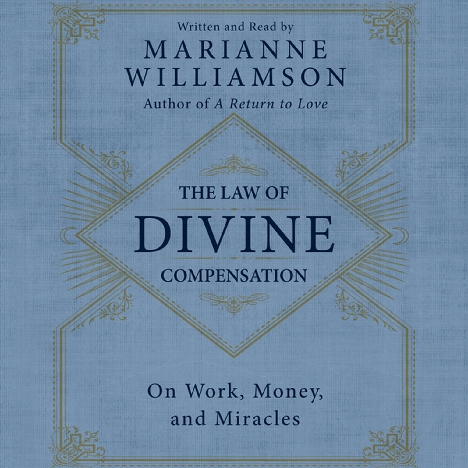 Printable The Law of Divine Compensation: On Work, Money, and Miracles Audiobook Cover Art