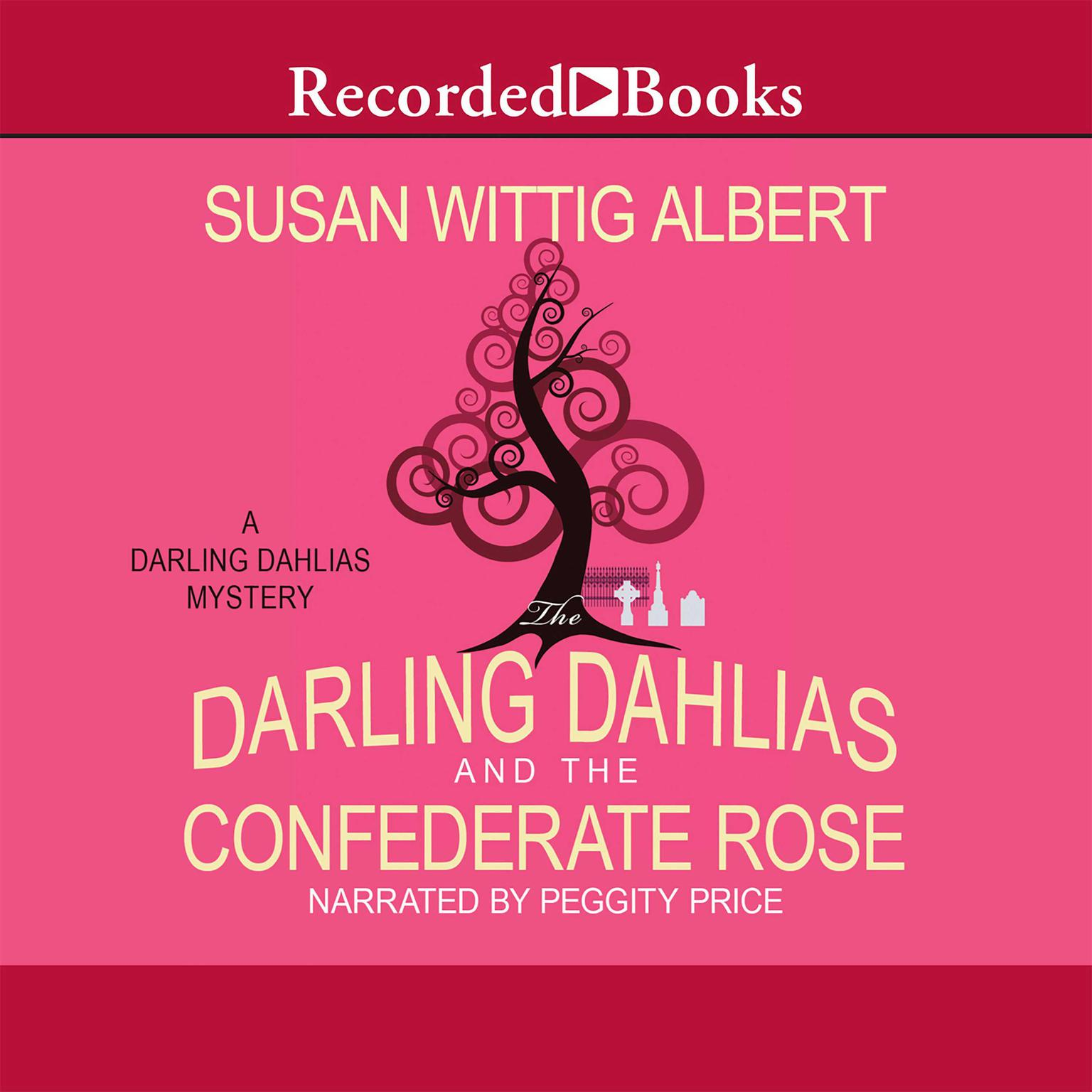 Printable The Darling Dahlias and the Confederate Rose Audiobook Cover Art