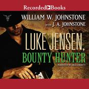 Luke Jensen, Bounty Hunter Audiobook, by William W. Johnstone