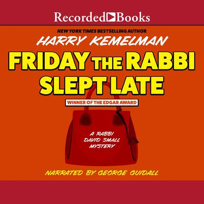 Friday the Rabbi Slept Late Audiobook, by Harry Kemelman