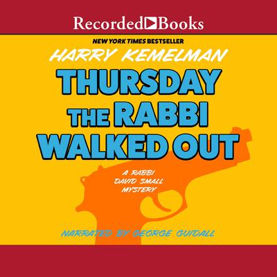 Thursday the Rabbi Walked Out Audiobook, by Harry Kemelman
