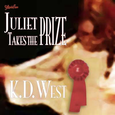 Juliet Takes the Prize: Six Tales of Forbidden Erotic Romance (teacher-student, lesbian, and ménage erotic romance - MF, FF, FFM Audiobook, by K.D. West