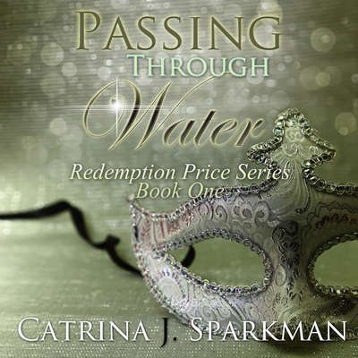 Passing Through Water Audiobook, by Catrina J. Sparkman