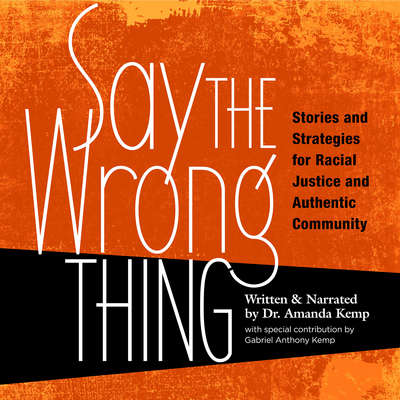 Say The Wrong Thing Audiobook, by Amanda Kemp