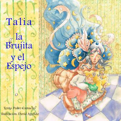 Un Cuento de Hadas Diferente I. Talia, la Brujita y el Espejo Audiobook, by Pedro Camacho Camacho