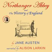 Northanger Abbey and The History of England Audiobook, by Jane Austen